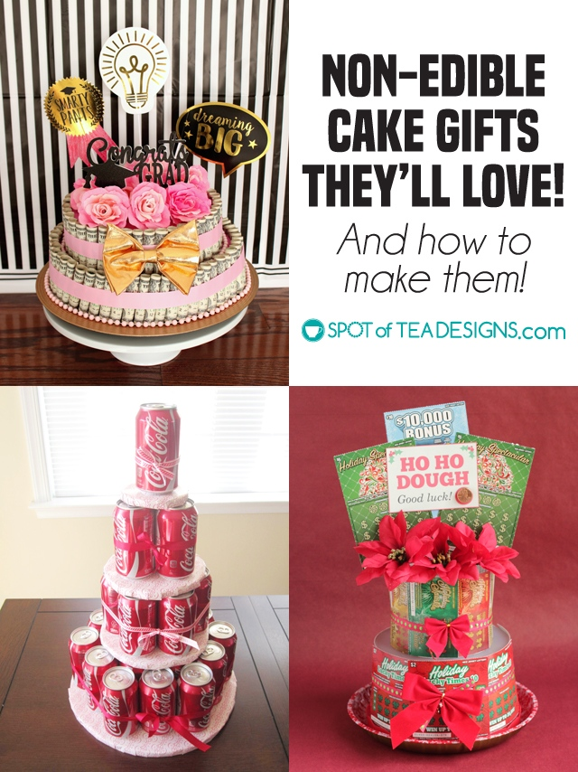 Non edible cake gifts they'll love and how to make them | spotofteadesigns.com