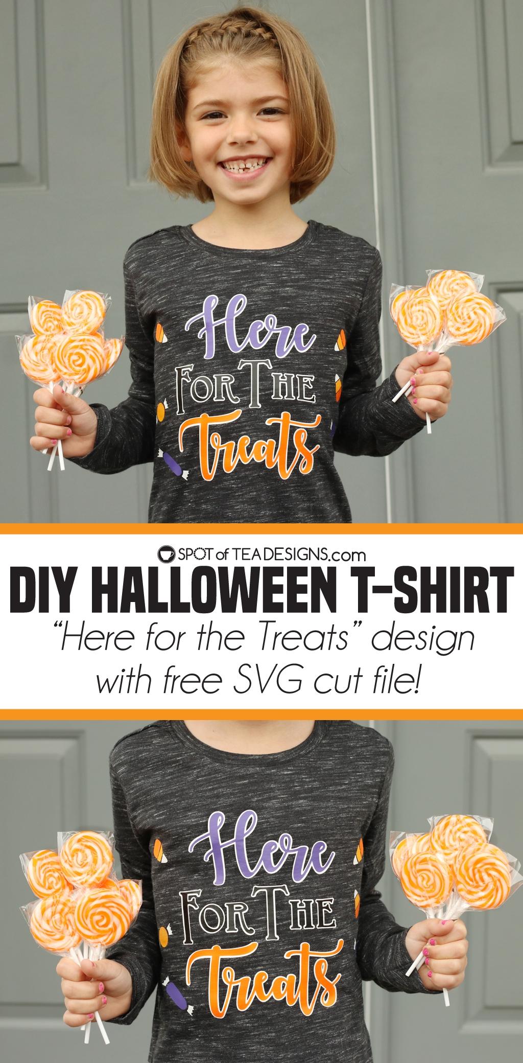 DIY Halloween Tshirt - Here for the treats free svg cut file | spotofteadesigns.com
