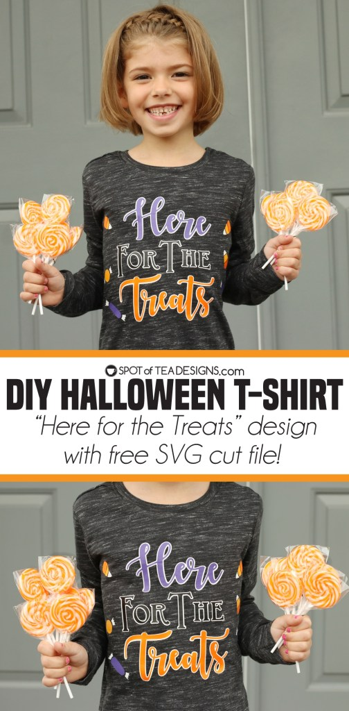 DIY Halloween Tshirt - Here for the treats free svg cut file | spotofteadesigns.com