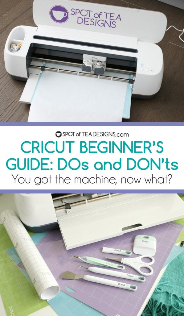 Cricut Beginners guide Dos and Don'ts. You got the machine, now what? | spotofteadesigns.com