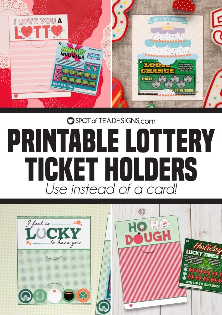 Printable lottery ticket holders - cut along the dotted lines and slide a scratch off ticket inside! use as a card on a gift or as the gift itself! | spotofteadesigns.com