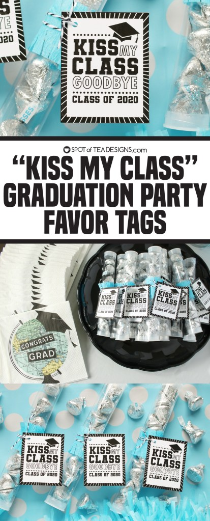 Kiss my class goodbye graduation party favor tags - pair with chocolate kisses! | spotofteadesigns.com