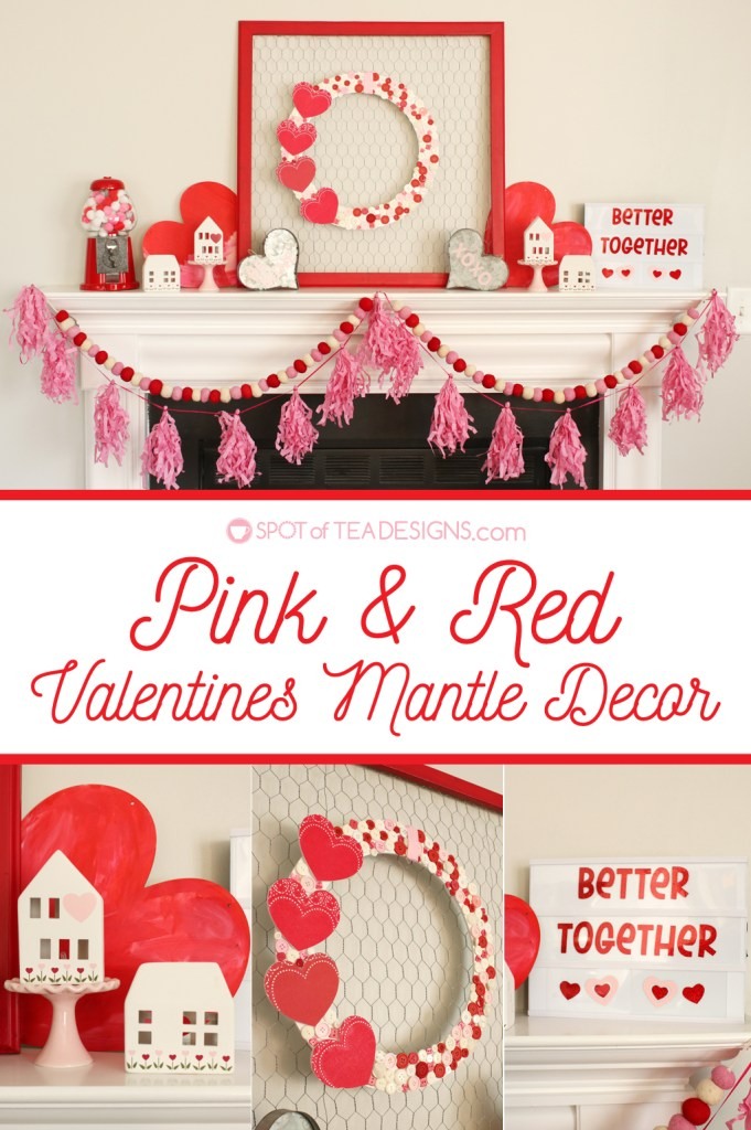 Pink & Red Valentines Mantle Decor - with lots of DIY creations! | spotofteadesigns.com