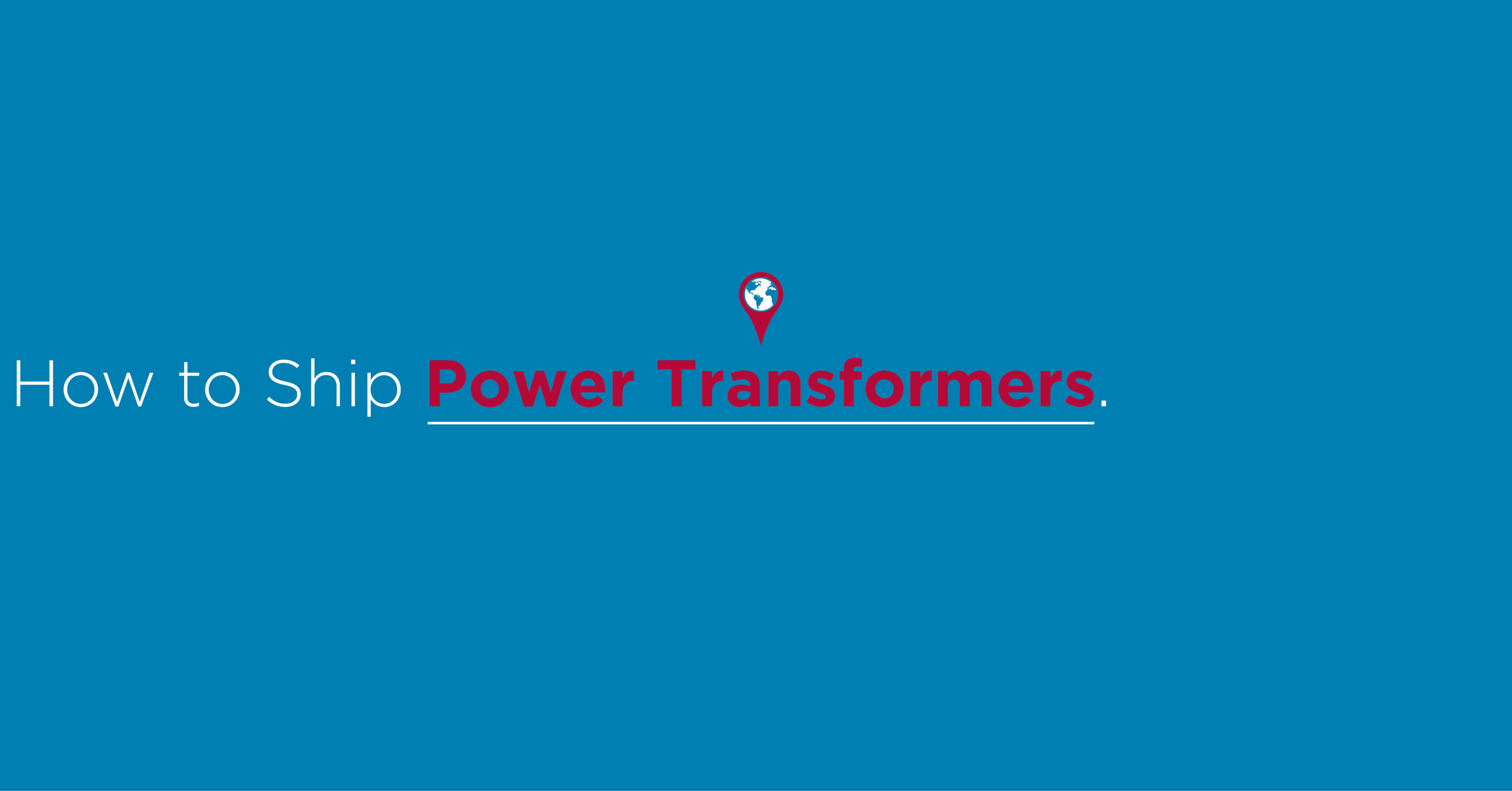 How to Monitor Power Transformers In-Transit