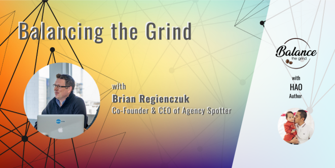 Brian Regienczuk interviewed on Balancing the Grind about Spotsource and Agency Spotter