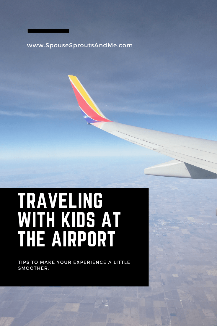 Traveling with kids at the Airport - Southwest Airlines - www.spousesproutsandme.com