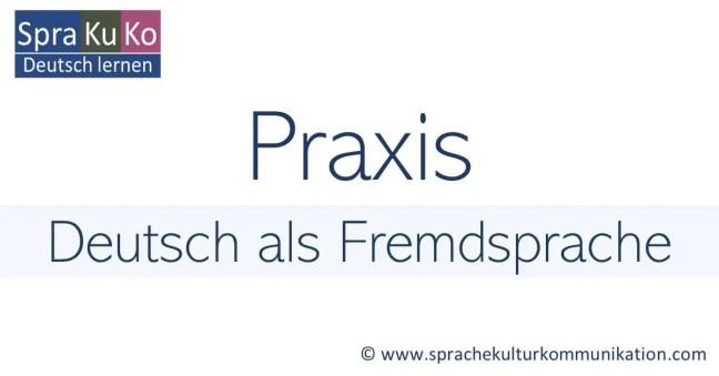 Praxis Deutsch als Fremdsprache. Unterrichten, Praxisberichte, Kopiervorlagen und mehr