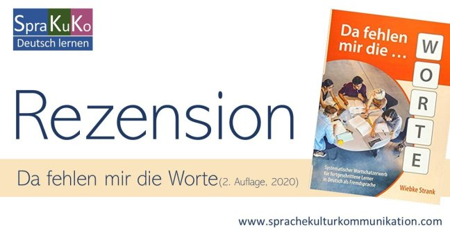 Da fehlen mir die Worte: systematischer Wortschatzerwerb für fortgeschrittene Lerner in Deutsch als Fremdsprache_Schubert Verlag_Test