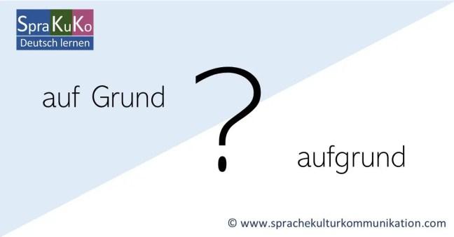 auf Grund oder aufgrund? - Deutsche Rechtschreibung