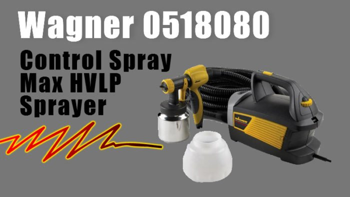 Wagner 0518080 Control Spray Max Sprayer Reviewed For