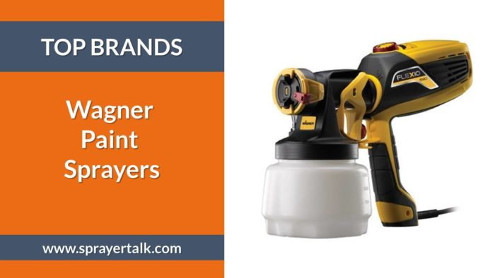 Wagner Paint Sprayer Reviews The Brand You Can Rely On
