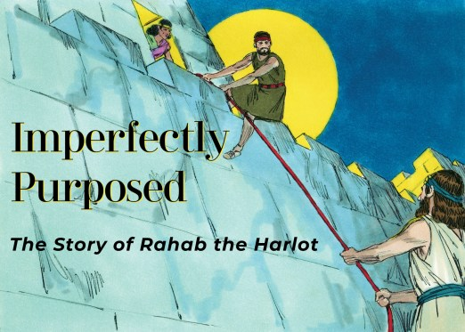 Pic of Rahab helping the spies escape. Pic is a visual of Imperfectly Purposed--The Story of Rahab the Harlot.