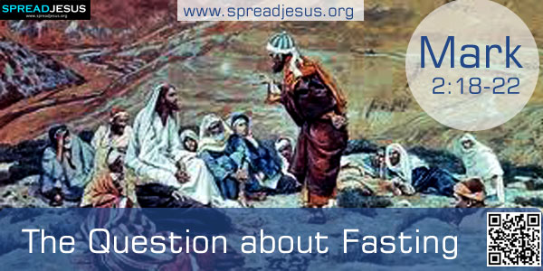 The Question about Fasting Mark 21822