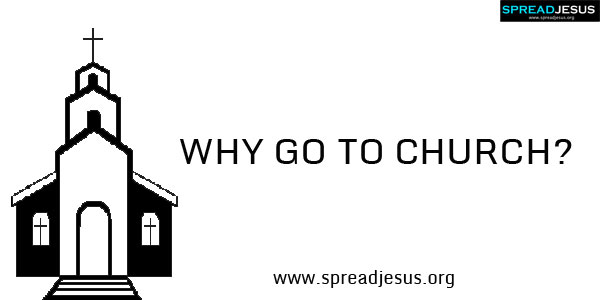 WHY GO TO CHURCH? A church goer wrote a letter to the editor