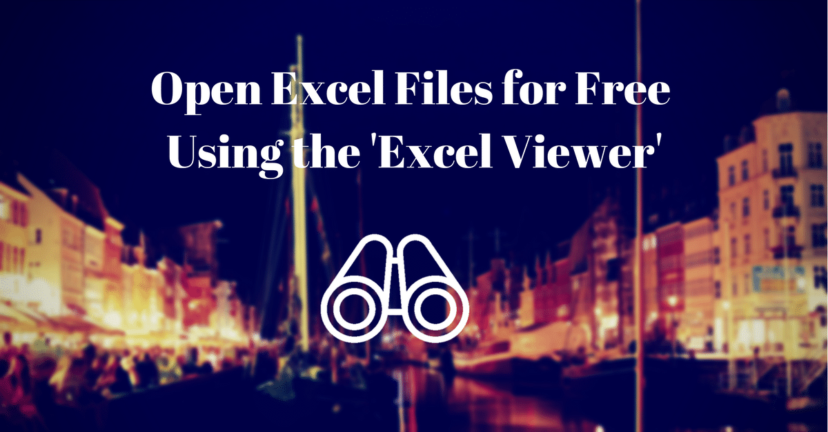 The Excel Viewer: Download, Install & Use - Open Excel Files for Free!