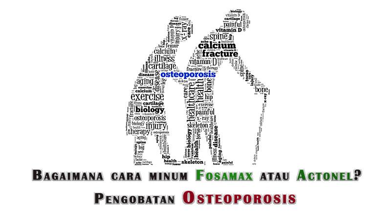 Bagaimana cara minum Fosamax atau Actonel | Pengobatan Osteoporosis