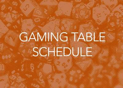 GAMING TABLE SCHEDULE
