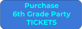6th Grade Party Tickets button