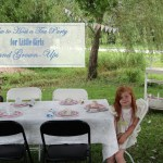 How to throw a tea party for both little girls and grown ups.