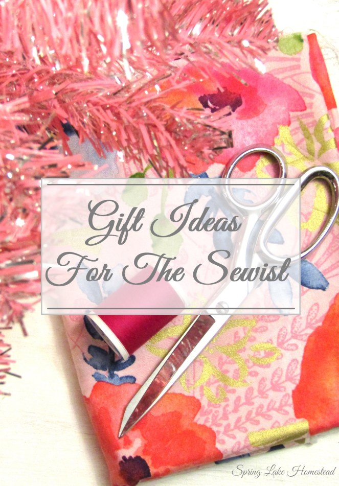 Gift Ideas for the Sewist