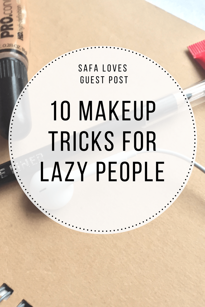 10 Makeup Tricks for Lazy People (Guest Post)