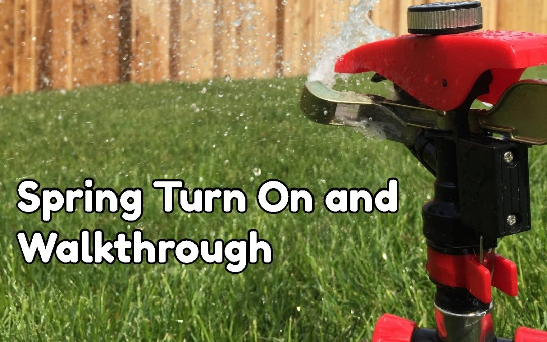 Spring is Here… Almost – Time to Turn on Sprinklers in Utah