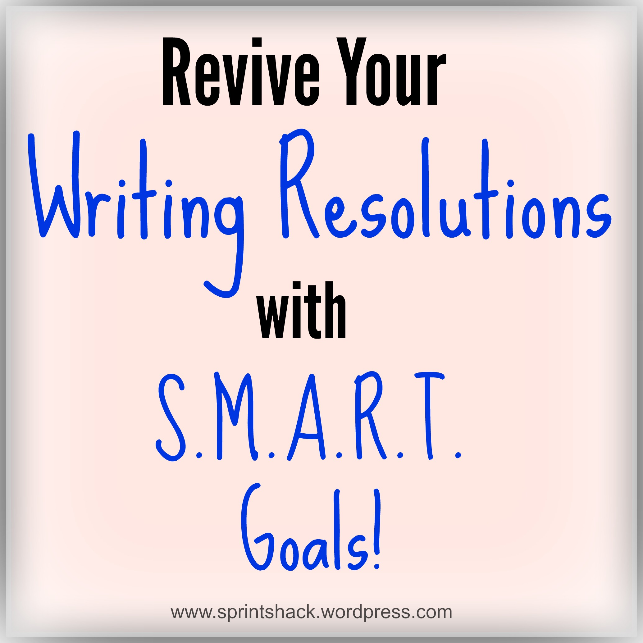 Revive Your Writing Resolutions With S M A R T Goals