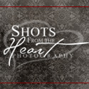 Shots from the Heart
