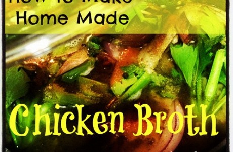 Why You Should – and How You Can – Make Home Made Chicken Broth