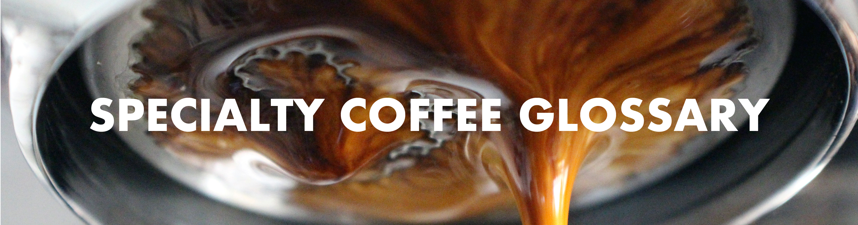 specialtycoffeeglossaryhead