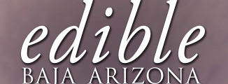 Featured in Edible Baja Arizona