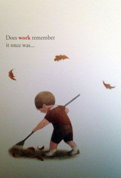 """""""Does work remember it once was..."""""""