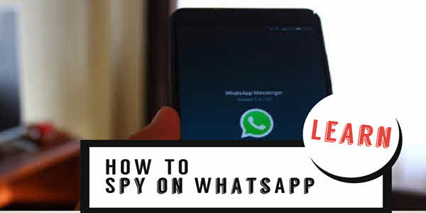 How to Spy on WhatsApp of Anyone You Want