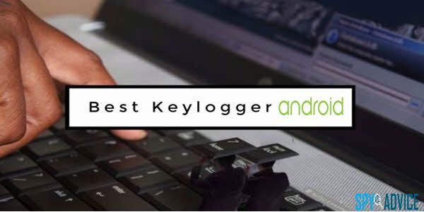 12 Best Android Keylogger Apps in 2018 (no-Root, Hidden