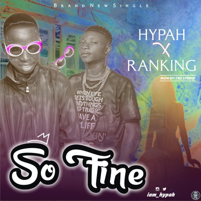 Hypah Ft Ranking - So Fine Mp3 Download