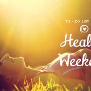 Healthy Weekend to-do list