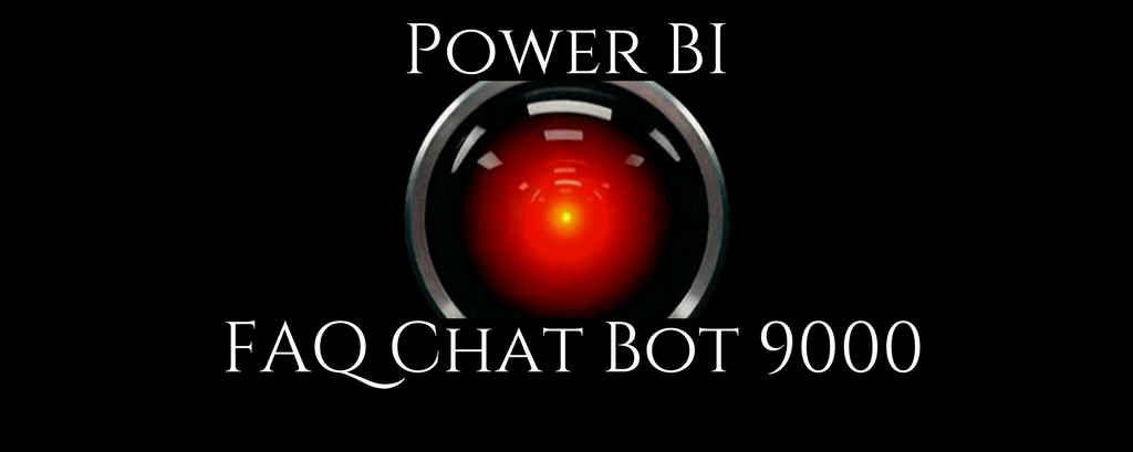 Power BI FAQ Chat Bot 9000