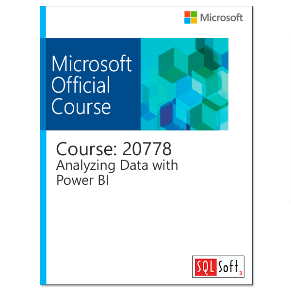 Analyzing Data with Power BI 20778 Training Course  SQLSoft3