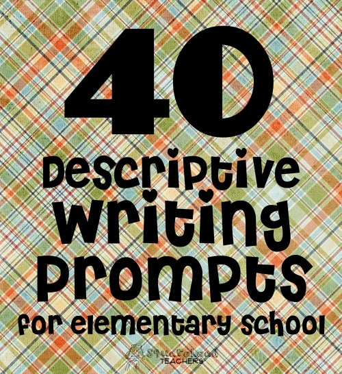 small resolution of 40 Descriptive Writing Prompts for Elementary School   Squarehead Teachers