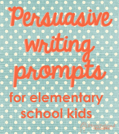 small resolution of Persuasive Writing Prompts for Elementary School Kids   Squarehead Teachers