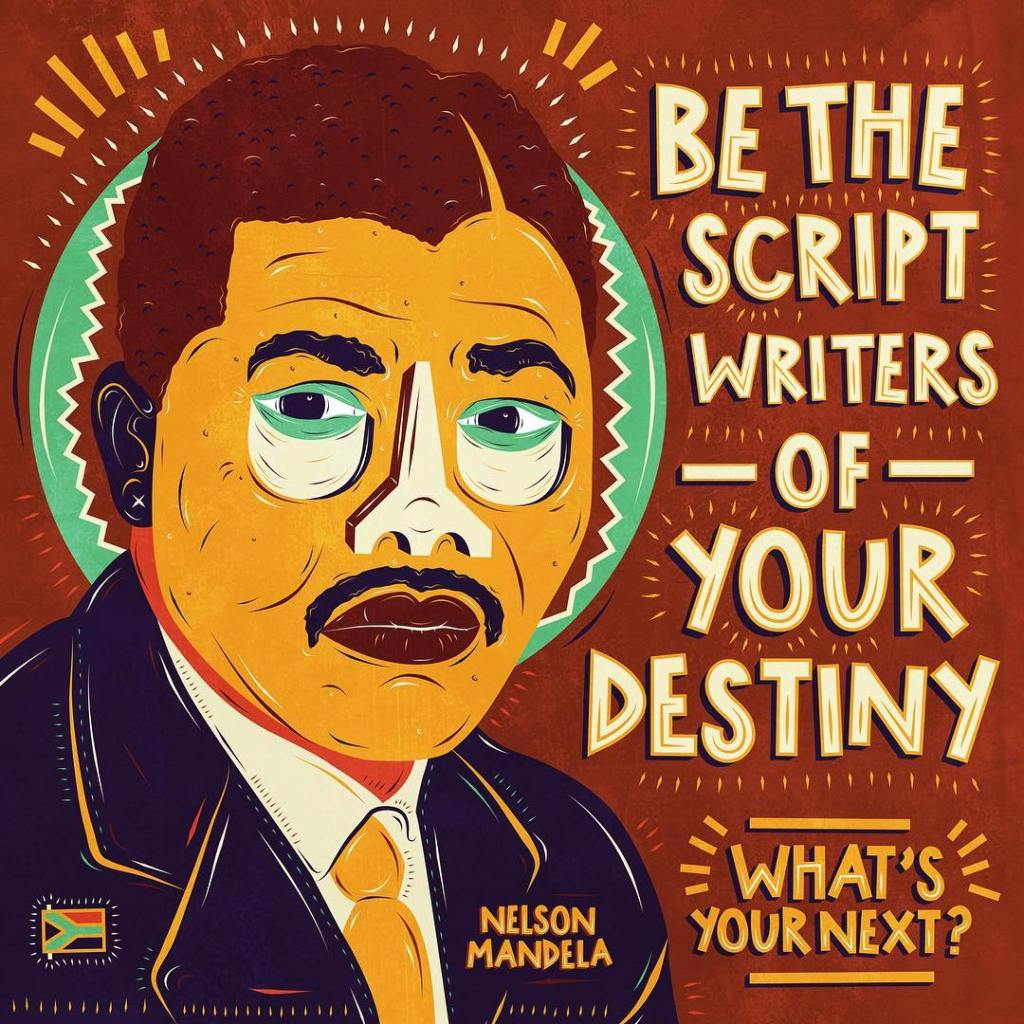 Be the scriptwriters of your destiny illustrated by Karabo Molestane