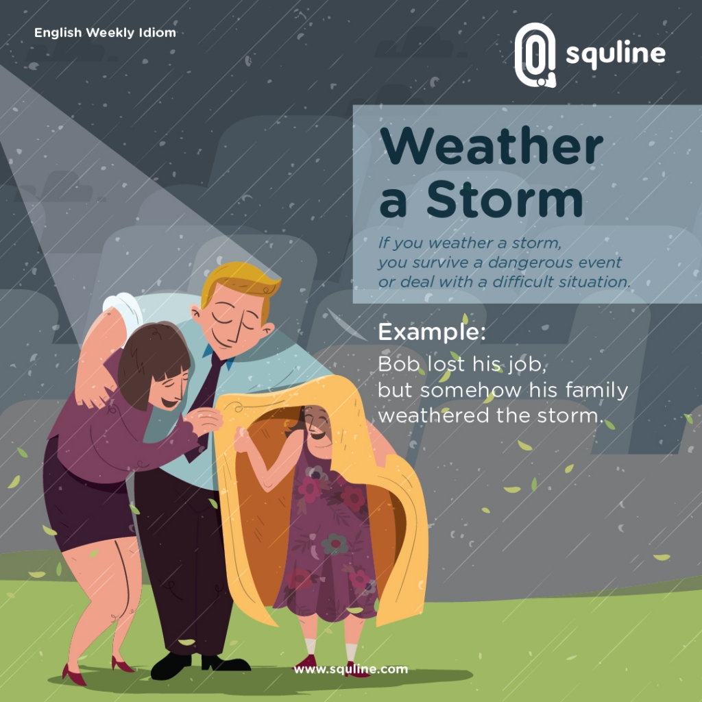 English Idiom Weather A Storm