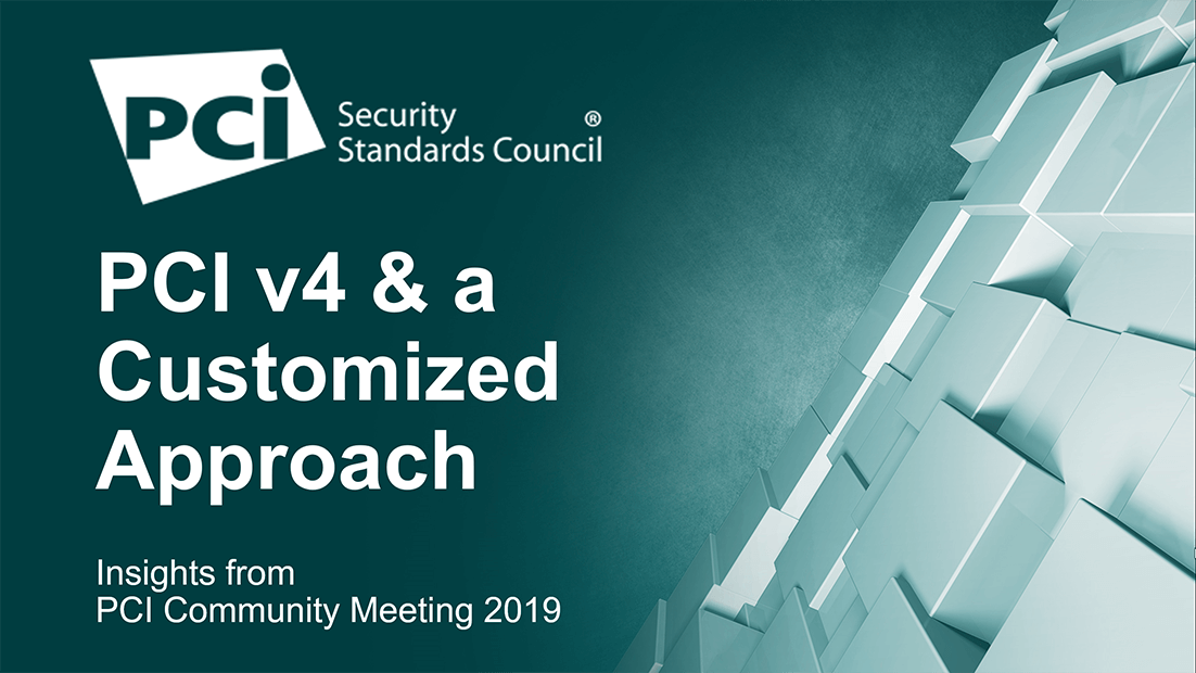 PCI 4 & a customized approach from 2019 PCI community meeting