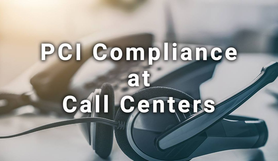 PCI Compliance at Call Centers