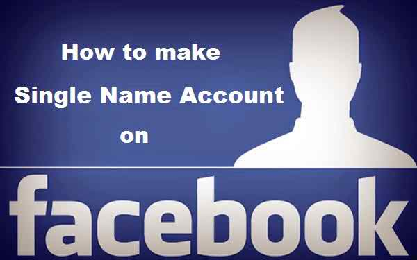 How to Create Single Name on Facebook without Proxy in 2017