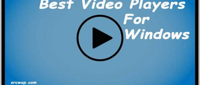 10 Best Video Players for Windows PC/Computer 2018 (Best Video Players list)