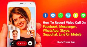 How to Record Video Calls on WhatsApp, Messenger, Skype (All) on Android
