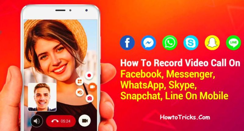 How-to-Record-Video-Call-on-WhatsApp-Facebook-Messenger-Skype-Line-Snapchat