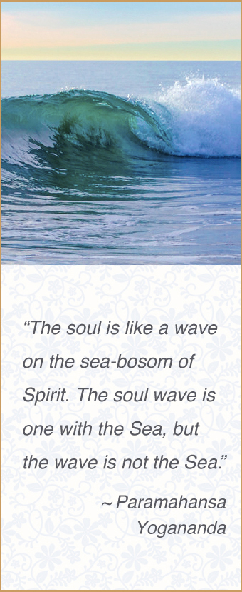 Paramahansa Yogananda quote: The soul is like a wave