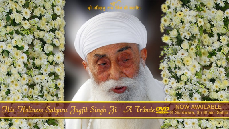 Sri Satguru Jagjit Singh Ji - A Tribute DVD Now Available at Sri Bhaini Sahib